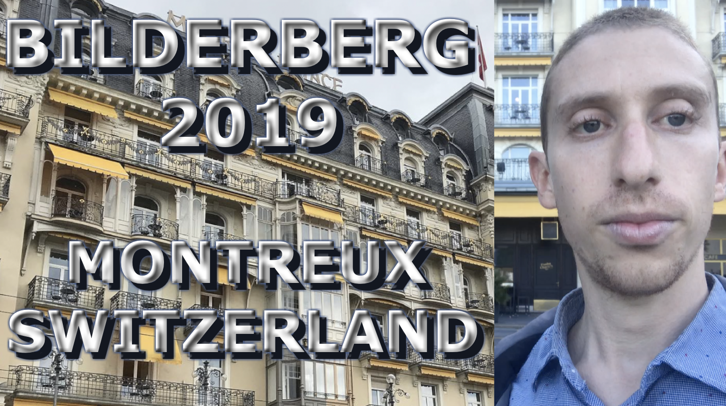 Bilderberg 2019 Coverage From Montreux, Switzerland